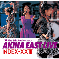 AKINA EAST LIVE INDEX-XXIII